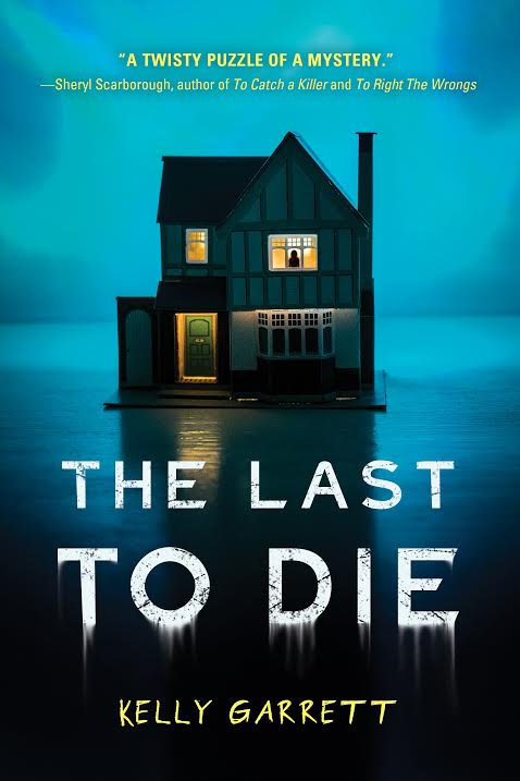The Last To Die, by Kelly Garrett